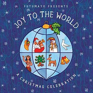 Various Artists - Putumayo Presents: Joy to the World (2018)