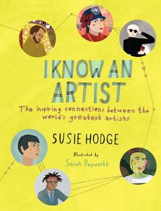 I Know an Artist: The inspiring connections between the world's greatest artists