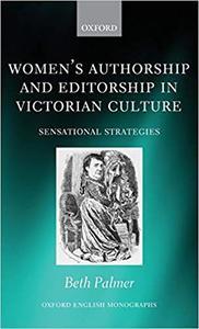 Women's Authorship and Editorship in Victorian Culture: Sensational Strategies (Repost)