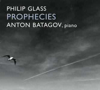 Anton Batagov - Philip Glass: Prophecies (2016)