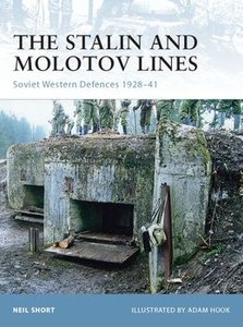 The Stalin and Molotov Lines: Soviet Western Defences 1928-1941 (Osprey Fortress 77) (repost)