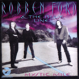 Robben Ford & The Blue Line - Mystic Mile (1993) [Re-Up]