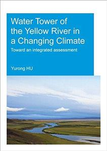 Water tower of the yellow river in a changing climate: toward an integrated assessment