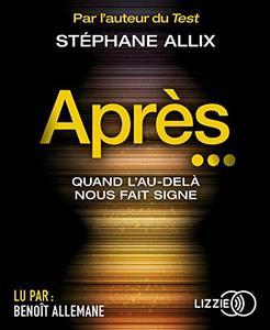 """Stéphane Allix, """"Après… : Quand l'au-delà nous fait signe"""""""