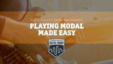 Truefire - Playing Modal Made Easy with David Wallimann