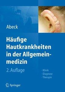 Häufige Hautkrankheiten in der Allgemeinmedizin: Klinik, Diagnose, Therapie (repost)