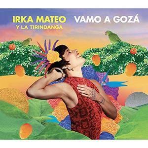 Irka Mateo - Vamo a Gozá (2017)