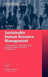 Sustainable Human Resource Management: A conceptual and exploratory analysis from a paradox perspective