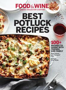 FOOD & WINE Best Potluck Recipes: 100+ Recipes to Share with Family and Friends