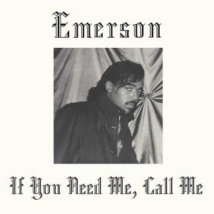 Emerson - If You Need Me, Call Me (2019) [Vinyl Rip]