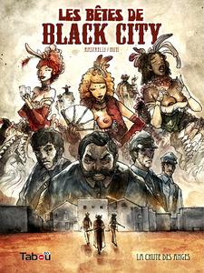 Les bêtes de Black City - Tome 1 - La chute des anges