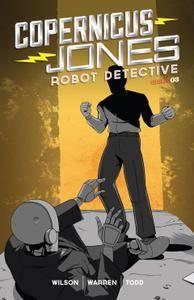 Copernicus Jones - Robot Detective 003 [MonkeyBrain Comics] 2014 Digital Son of Ultron-Empire