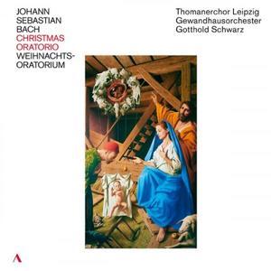 Gewandhausorchester Leipzig & Gotthold Schwarz - J.S. Bach: Weihnachts-Oratorium, BWV 248 (Live) (2019)