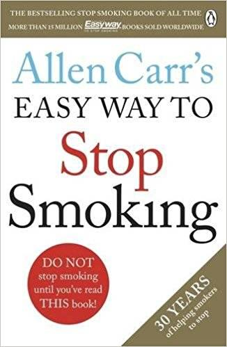 Allen Carr's Easy Way to Stop Smoking: Make 2018 The Year You Stop For Good