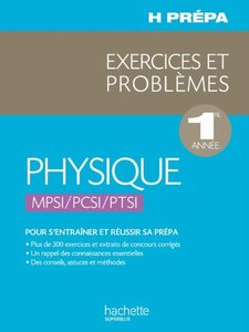 Physique - 1re année MPSI/PCSI/PTSI - Exercices et Problèmes (Repost)