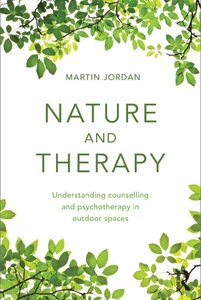 Nature and Therapy: Understanding counselling and psychotherapy in outdoor spaces (repost)