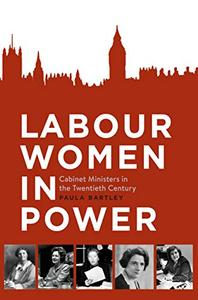 Labour Women in Power: Cabinet Ministers in the Twentieth Century
