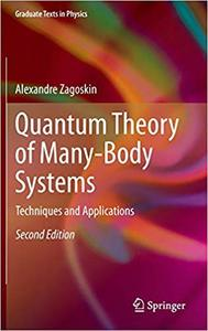 Quantum Theory of Many-Body Systems: Techniques and Applications  Ed 2