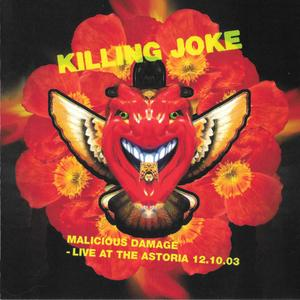 Killing Joke - Malicious Damage: Live at the Astoria 12.10.03 (2019)