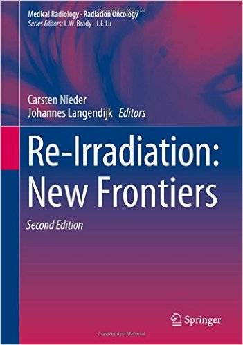 Re-Irradiation: New Frontiers (Medical Radiology), 2nd Edition