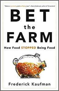 Bet the Farm: How Food Stopped Being Food (Repost)