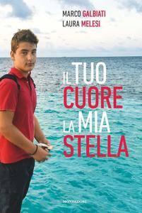 Marco Galbiati, Laura Melese - Il tuo cuore, la mia stella