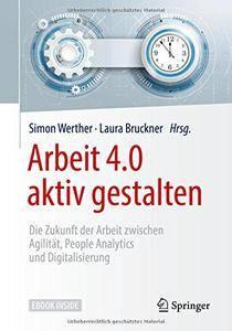 Arbeit 4.0 aktiv gestalten: Die Zukunft der Arbeit zwischen Agilität, People Analytics und Digitalisierung (repost)