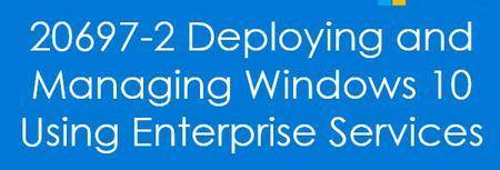 Deploying and Managing Windows 10 Using Enterprise Services [repost]