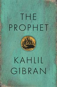 «The Prophet» by Kahlil Gibran
