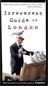 Frommer's Irreverent Guide to London, 5th Edition [REPOST]