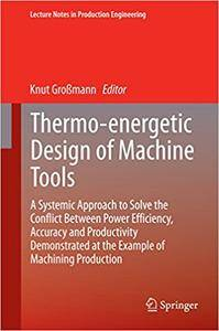 Thermo-energetic Design of Machine Tools (Repost)