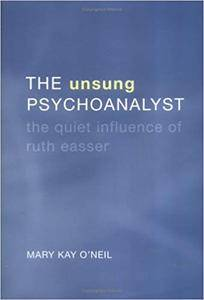 The Unsung Psychoanalyst: The Quiet Influence of Ruth Easser