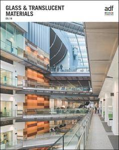 Architects Datafile (ADF) - Glass & Translucent Materials (Supplement - May 2018)