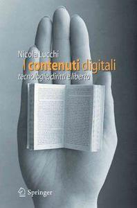 Nicola Lucchi – I contenuti digitali. Tecnologie, diritti e libertà (2009)