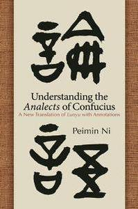 Understanding the Analects of Confucius : A New Translation of Lunyu with Annotations