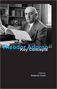 Theodor Adorno: Key Concepts (Repost)