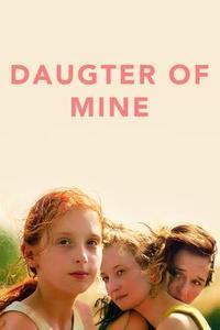 Daughter of Mine (2018)