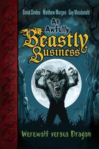 «Werewolf versus Dragon» by Matthew Morgan,David Sinden,Guy Macdonald