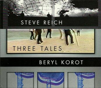 Steve Reich & Beryl Korot - Three Tales (2003) CD + DVD [Re-Up]