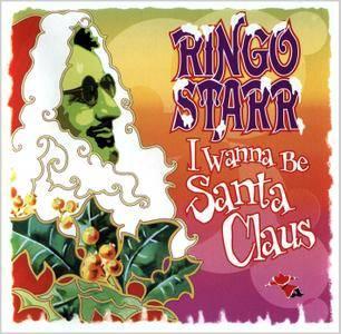 Ringo Starr - I Wanna Be Santa Claus (1999) [Re-Up]