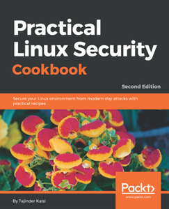 Practical Linux Security Cookbook, Second Edition