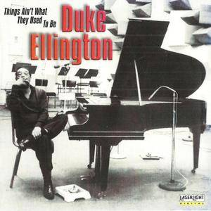 Duke Ellington - Things Ain't What They Used To Be (1992) {1996 LaserLight Digital}