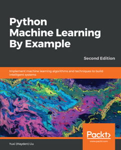 Python Machine Learning By Example, Second Edition