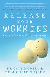 «Release Your Worries» by Cate Howell,Michele Murphy