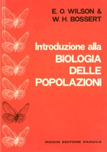 Edward O. Wilson William H. Bossert - Introduzione alla Biologia delle Popolazioni (Repost)