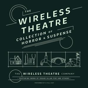 «The Wireless Theatre Collection of Horror & Suspense» by Various Authors