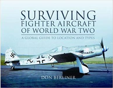 Surviving Fighter Aircraft of World War Two: Fighters