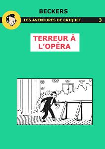 Les Aventures de Criquet - Tome 3 - Terreur à L'opéra