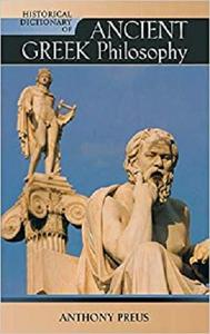 Historical Dictionary of Ancient Greek Philosophy