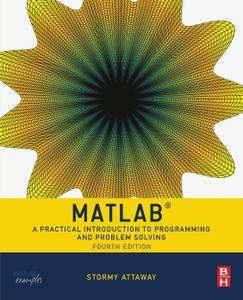 MATLAB: A Practical Introduction to Programming and Problem Solving (4th Edition)